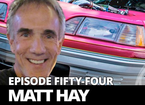 Pro-Street legend Matt Hay on The Round Six Podcast